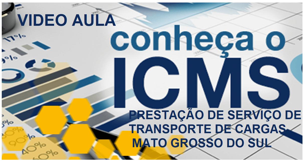 ICMS – PRESTAÇÃO DE SERVIÇO DE TRANSPORTE DE CARGAS NO ESTADO DO MATO GROSSO DO SUL