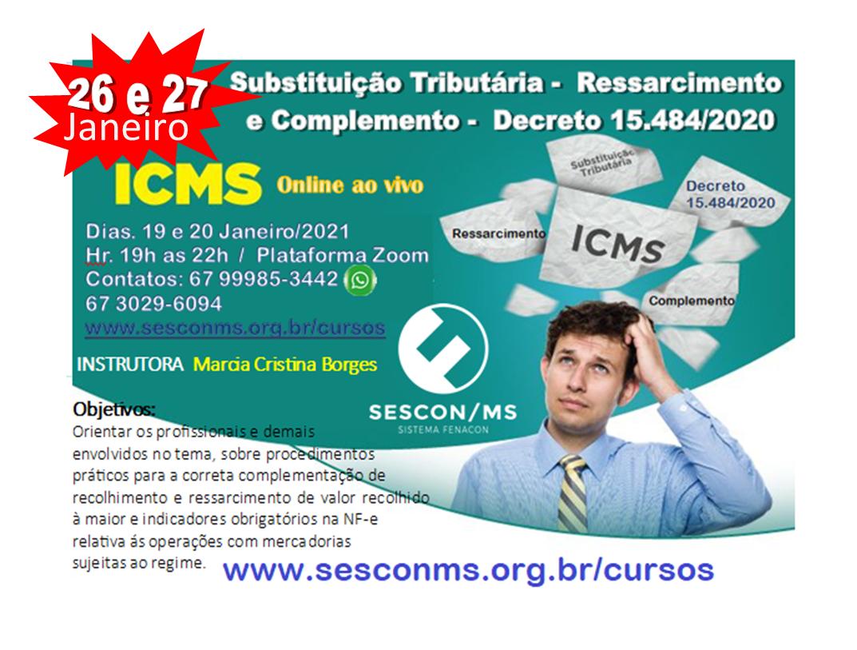DIAS 26, 27/01 AO VIVO  – ICMS-Substituição Tributária –  Ressarcimento  e Complemento –  Decreto 15.484/2020